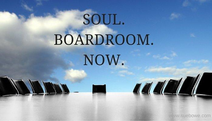 soul. boardroom. now.