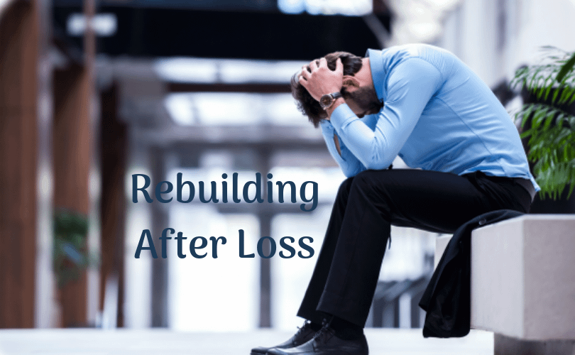rebuilding after loss