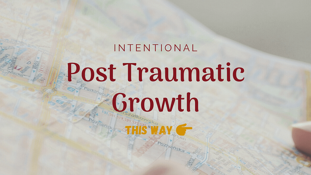 intentional post traumatic growth on a map with an arrow this way